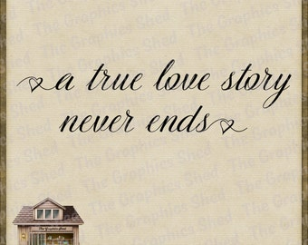 A True Love Story Never Ends Cut Files *svg dxf png eps & pdf* Stickers Shirts Vinyl HTV