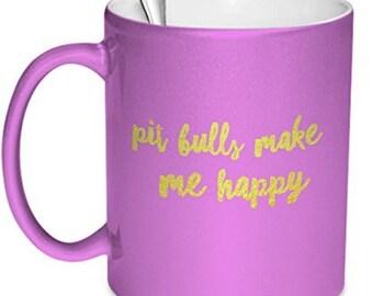Pit Bull Coffee Mugs - Pit Bulls Make Me Happy - Pit Bull Mugs - Pit Bull Items