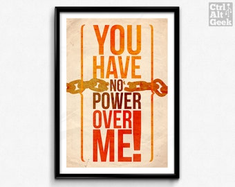 You Have No Power Over Me! // Labyrinth Poster, Labyrinth Quote, David Bowie, Goblin King, Jim Henson, Labyrinth Print, Jareth, 1986