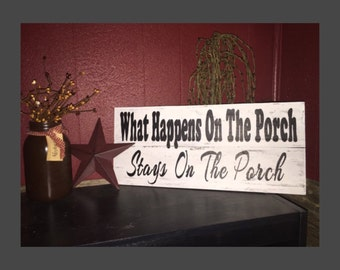 What Happens On The Porch Stays On The Porch, Porch Decor, What Happens On The Porch Sign, Friend Gift Idea