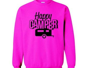 Happy Camper Sweatshirt or Hooded Sweatshirts;  Funny Camping Sweatshirts, Camping Hoodies