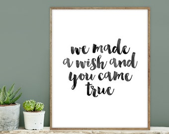 we made a wish and you came true poster / wall art print DIY / INKED / brush ink calligraphy / nursery sign DIY ▷ digital printable sign