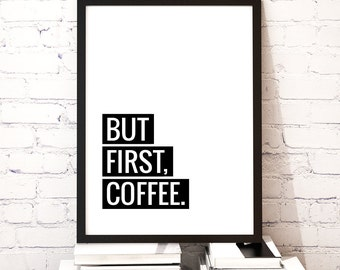 """Art Digital Print """"But First Coffee"""" Printable Art, Inspirational Quote Typography Wall Art Poster, Instant Download DIY PRINT"""
