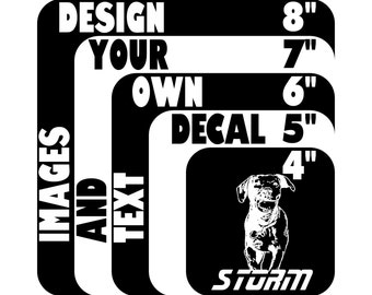 Design Your Own Custom Vinyl Window Decal / Sticker - You pick the IMAGE or Text, COLOR and SIZE