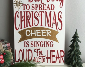 The Best Way to Spread Christmas Cheer is Singing Loud for all to Hear - Christmas Signs -  Christmas Decorations - Christmas Decor