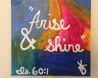 """2x2 inch """"Arise and Shine"""" Canvas Painting"""