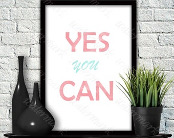 Coral and mint Yes you can print Demotivational digital poster Wall art printable. Instant Download
