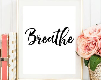 "Printable Art ""Breathe"" Black Typography Art Print Dorm Decor Wall Art Typography Poster Inspirational Quote Home Decor Apartment Decor"