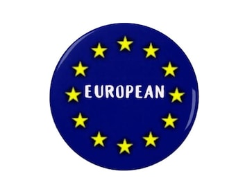 European  - Badge Pin /Magnet -  #BrexitAnniversary  -EU - #remain