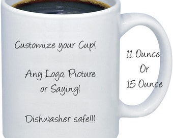 Personalized Coffee Mug  Design your mug  coffee mug  dishwasher safe coffee mug  Coffee cup  Customized Coffee Cup