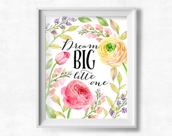 Dream Big Little One Printable, Quote Wall Art, Inspirational Girl's Room, Motivational Nursery Decor, Instant Download