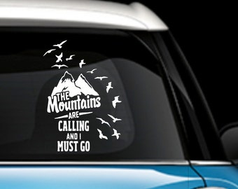 The Mountains are calling and I must go - Car Decal