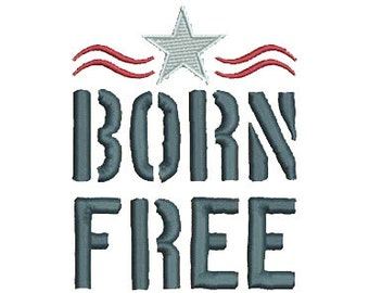 Patriotic Born Free Military Font Embroidery Design - Instant Digital Download