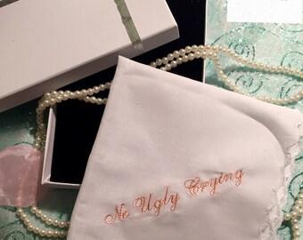 FLASH SALE*** No Ugly Crying™ Handkerchief