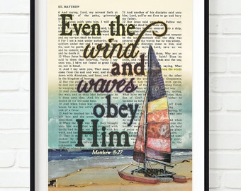 Vintage Bible page verse scripture -Even the wind and waves obey him - Matthew 8:27 ART PRINT, UNFRAMED, dictionary Christmas christian gift