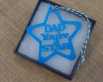 Dad You're A Star Blue Acrylic Star, Fathers Day Or Birthday Gift