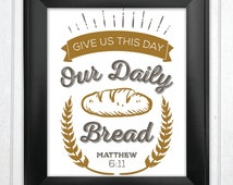 INSTANT DOWNLOAD - Give us this day our daily bread - Bible Verse Printable Scripture Print Christian Wall Art Kitchen Decor - Matthew 6:11