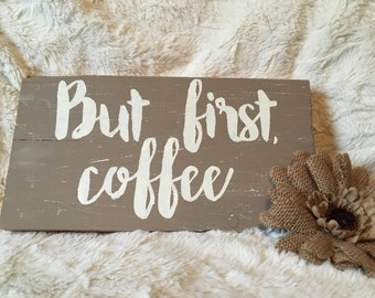 """But first, coffee / Customaziable / 5.5"""" x 10"""""""