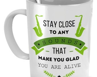 Jazz Mug Musician Mug Stay close Jazz Saxophone Coffee Mug Jazz Lovers Gift Mug