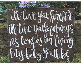 "Large ""I'll Love You Forever, I'll like you for always, As long as I'm living, My baby you'll be"" SIGN