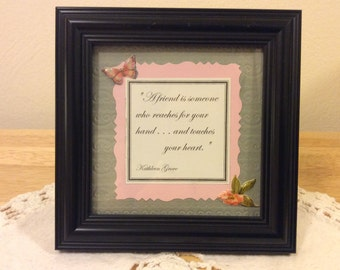 Framed Inspirational Quote/Saying - A Friend Is Someone Who Reaches For Your Hand....