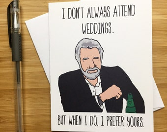 Funny Wedding Card, Wedding Announcement, Congratulations Card, Wedding Gift, Cute Wedding Card - Most interesting man in the world!
