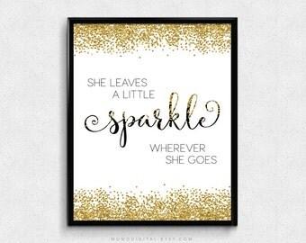 SALE -  She Leaves A Little Sparkle Wherever She Goes, Baby Girl Nursery, Glitter Metallic Gold, Confetti, Black Gold, Modern Art
