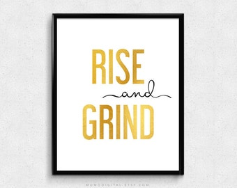 SALE -  Rise And Grind, Motivational Quote, Inspirational Saying, Wake Up Quote, Work Poster, Faux Gold Foil Print Art, Typography