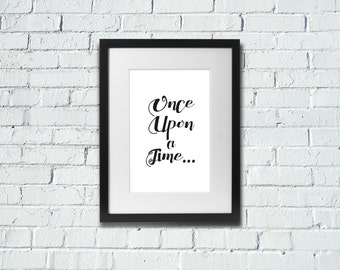 INSTANT DOWNLOAD | Once Upon A Time... | Inspirational Art Print | A4 Print | Room Decor