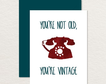 Printable Birthday Card A2 / Funny Birthday Card / Over the Hill Card / You're Not Old, You're Vintage / Watercolor Rotary Phone