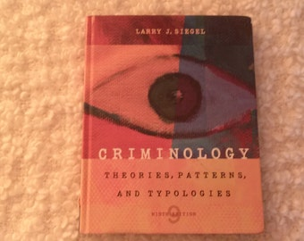 Criminology : Theories, Patterns, and Typologies - 9th edition By Larry J. Siegel