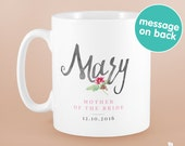Mother of the Bride Gift. Personalised Mother of the Bride Mug. Name, date and special message can be customised. Wedding Coffee Mug. Bridal