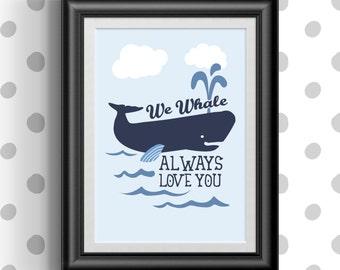 We Whale Love You Always - Nursery Print