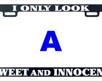 I only look sweet and innocent funny assorted license plate frame