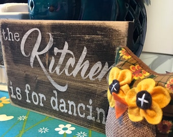 The Kitchen Is For Dancing Rustic Wood Sign