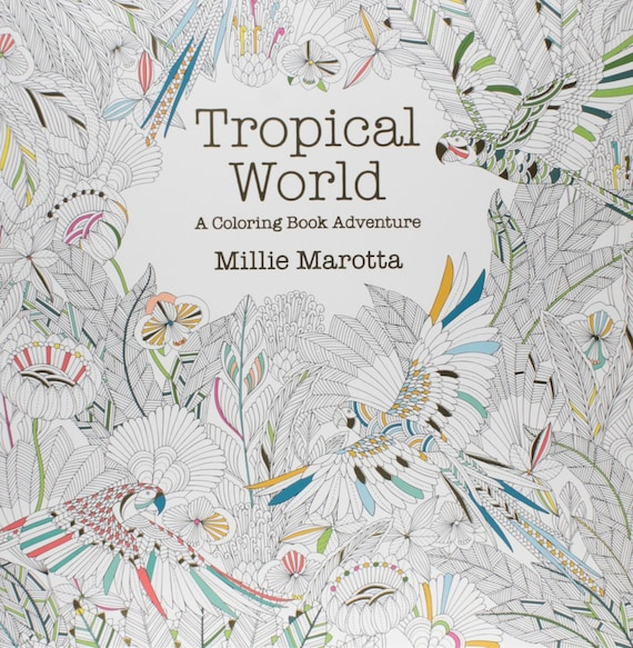 Tropical World Coloring Book Review : Millie Marotta Tropical World Coloring Book by iArtisans