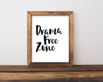 Printable Wall Art 8x10, Drama Free Zone home decor printable, typography quote, black and white print, minimalist print wall decor