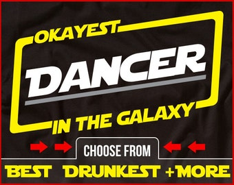 Okayest Dancer In The Galaxy Shirt Funny Dancer Shirt Gift for Dancer
