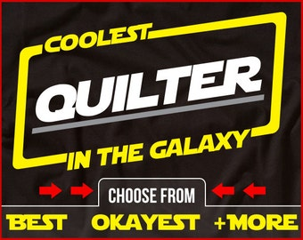 Coolest Quilter In The Galaxy Shirt Funny Quilting Shirt GIft for Quilter