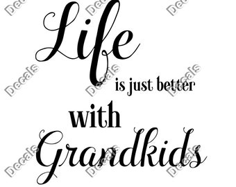 Car Decal  - Life is Better With Grandkids - Grandparents Decal - Grandpa Decal - Grandparent Decor - Grandkids Stickers - Papa Sticker