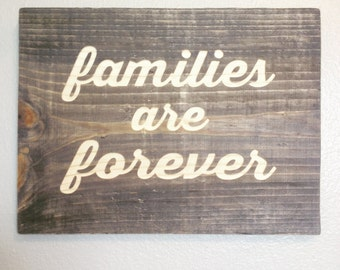 Wood sign- Families are Forever  (CNC carved)