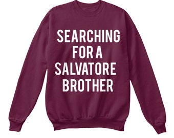 Searching for a Salvatore Brother Sweatshirt