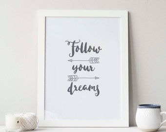 Follow your dreams print, follow your dreams, instant download, printable art, digital print, quote prints, arrow prints, nursery wall art