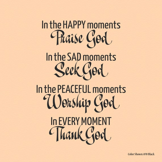Quotes Reminiscing Happy Moments: In The HAPPY Moments Praise God Vinyl Wall Quotes By