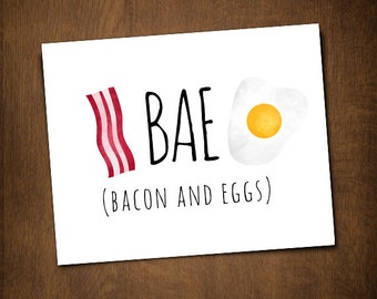 BAE Bacon And Eggs Funny Digital 8x10 Printable Poster Breakfast Food Pun Foods Punny Foodie Puns Egg I Love Bae Couple Kitchen Bacon Strips
