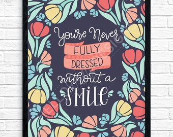 SALE You're Never Fully Dressed Without a Smile Quote Print