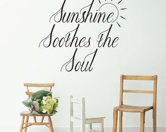 Sunshine Soothes The Soul Wall Decal Sticker VC0263