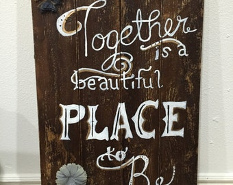 """Rustic """"Together is a Beautiful Place to be"""" Sign"""