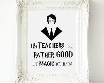 Printable Quotes Harry Potter We teachers are rather good at magic, Professor McGonagall Print Nursery Decor ,Teen Boy Gift Hogwarts