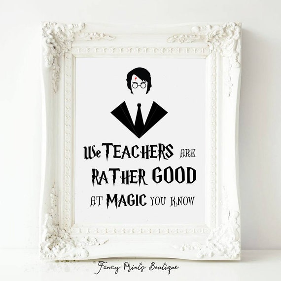 Printable Quotes Harry Potter We Teachers Are Rather Good At